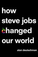eBook Author Alan Deutschman: How Steve Jobs Changed Our World